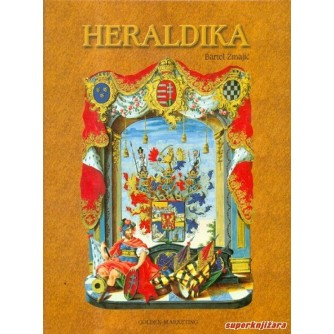 BARTOL ZMAJIĆ : HERALDIKA GENEALOGIJA VEKSILOLOGIJA RJEČNIK HERALDIČKOG NAZIVLJA